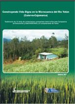 Construyendo vida digna en la Microcuenca del Río Yatún (10 MB)